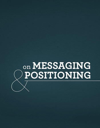 On Messaging & Positioning