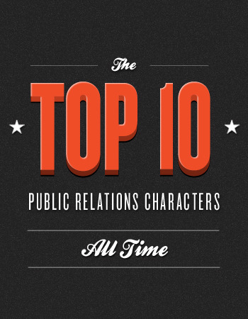 The Top Ten Public Relations Characters of All Time